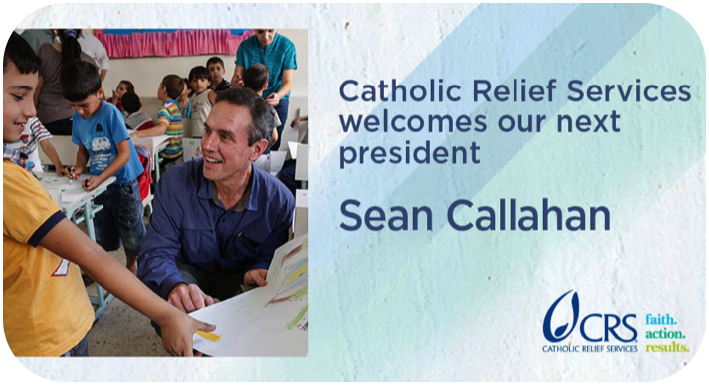 Catholic Relief Services welcomes our next president, Sean Callahan