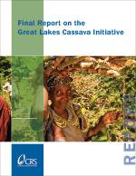 Final Report on the Great Lakes Cassava Initiative