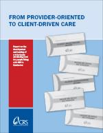 From Provider-Oriented to Client-Driven Care