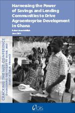Harnessing the Power of Savings and Lending Communities to Drive Agroenterprise Development in Ghana