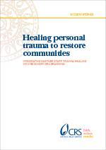 Healing personal trauma to restore communities