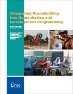 Integrating Peacebuilding Into Humanitarian and Development Programming