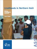 conducted a participatory assessment to collect data on livelihoods in northern Haiti and make recommendations.