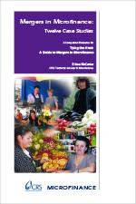 Mergers in Microfinance: 12 Case Studies