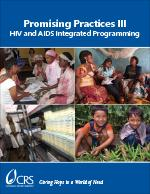 Promising Practices III: HIV and AIDS Integrated Programming