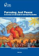 Pursuing Just Peace: An Overview and Case Studies for Faith-Based Practitioners